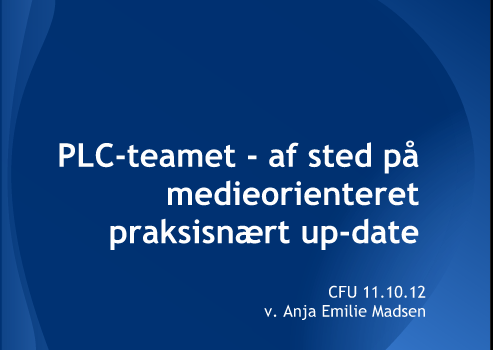 plc-teamet af sted på medieorienteret praksisnært up-date