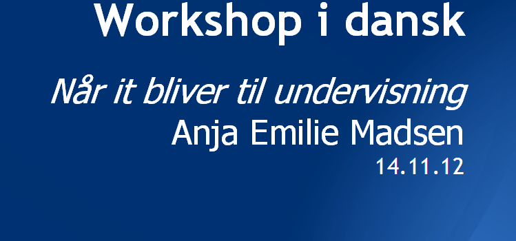 Workshop i dansk