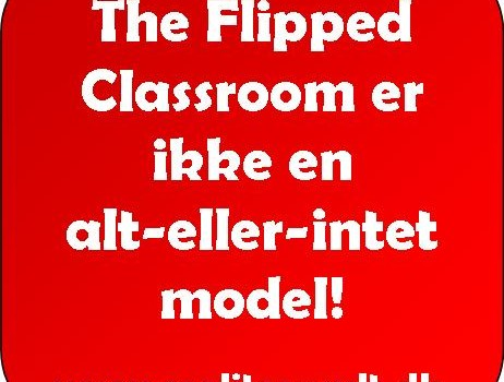 The Flipped Classroom er ikke en alt-eller-intet model