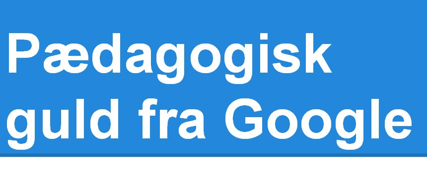 Pædagogisk guld fra Google
