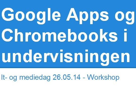 Google Apps og Chromebooks i undervisningen