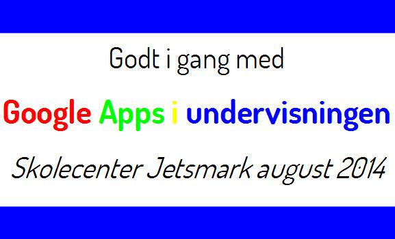 Godt i gang med Google Apps i undervisningen